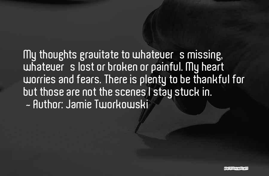 Missing You Thoughts Quotes By Jamie Tworkowski