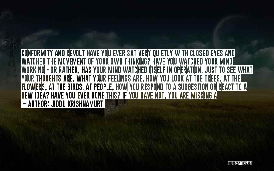 Missing You Thoughts Quotes By Jiddu Krishnamurti