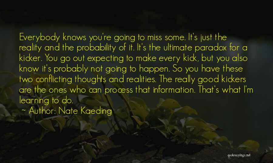 Missing You Thoughts Quotes By Nate Kaeding