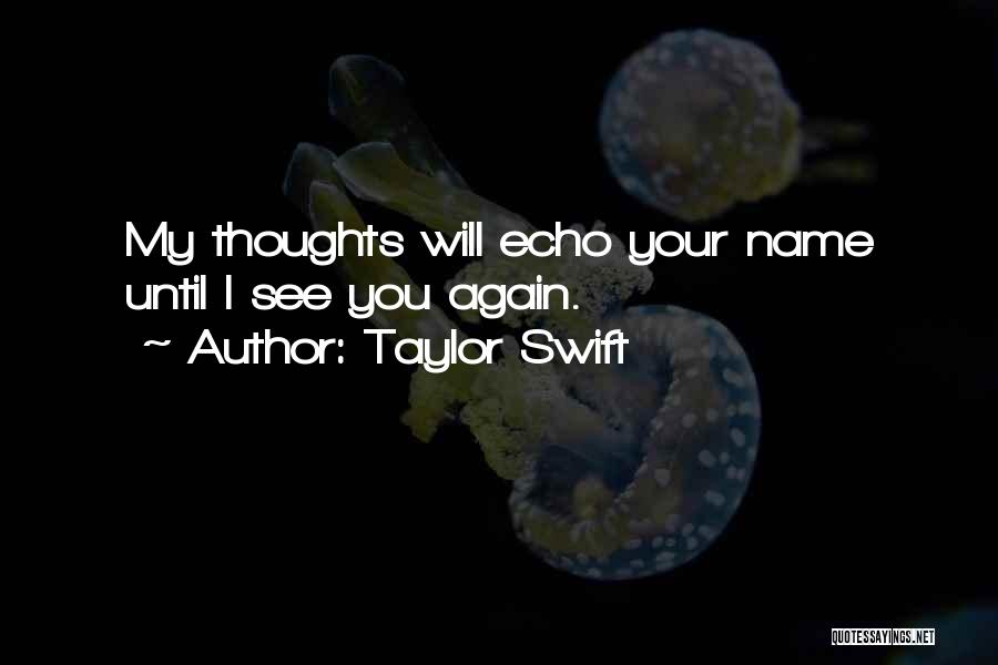 Missing You Thoughts Quotes By Taylor Swift