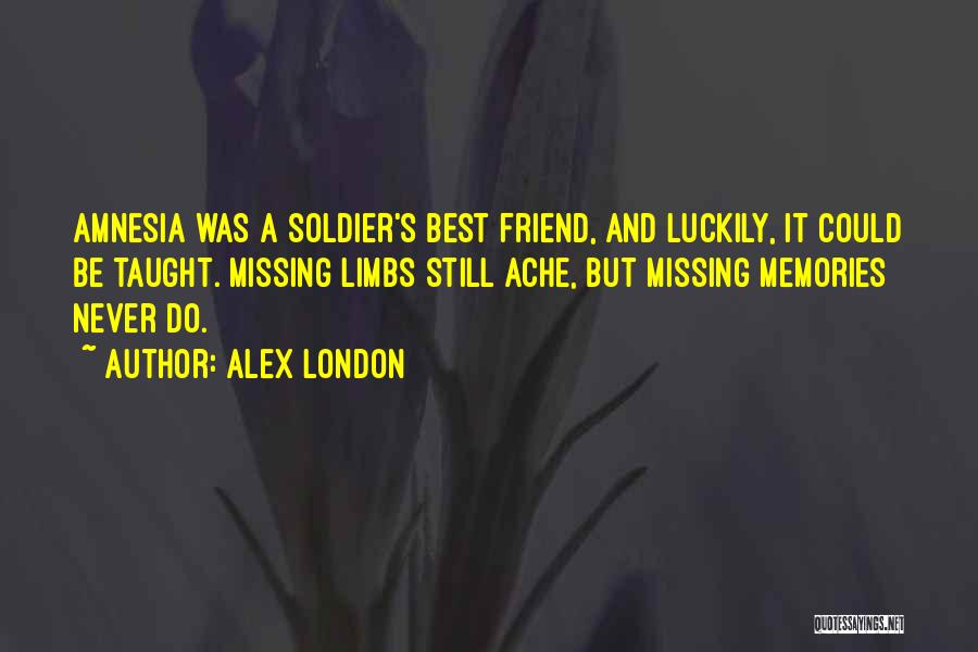 Missing Your Ex Best Friend Quotes By Alex London