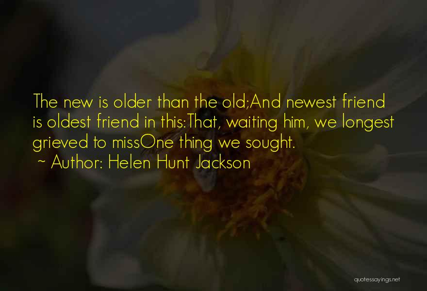 Missing Your Ex Best Friend Quotes By Helen Hunt Jackson
