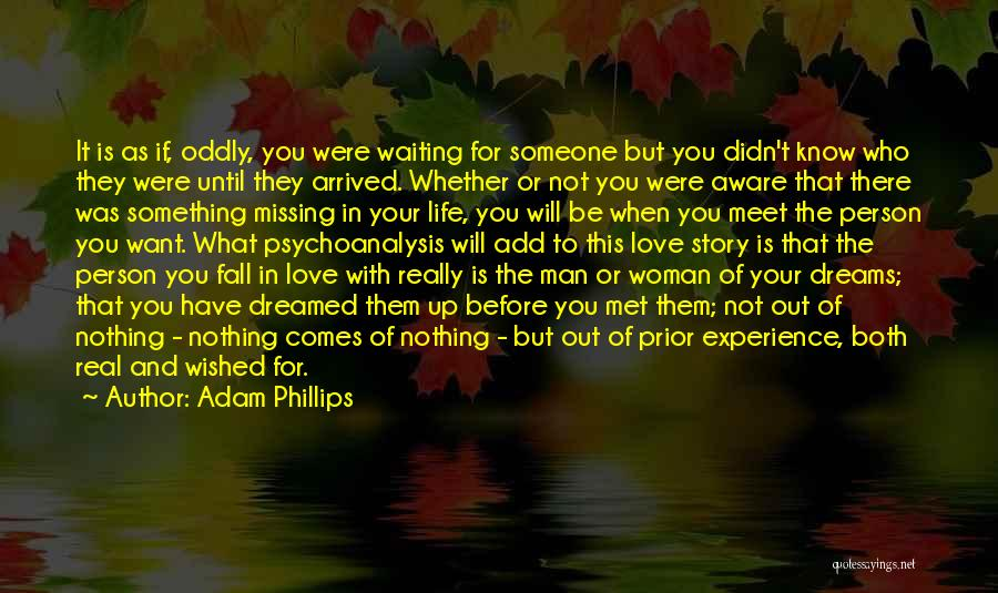 Missing Your Love Of Your Life Quotes By Adam Phillips