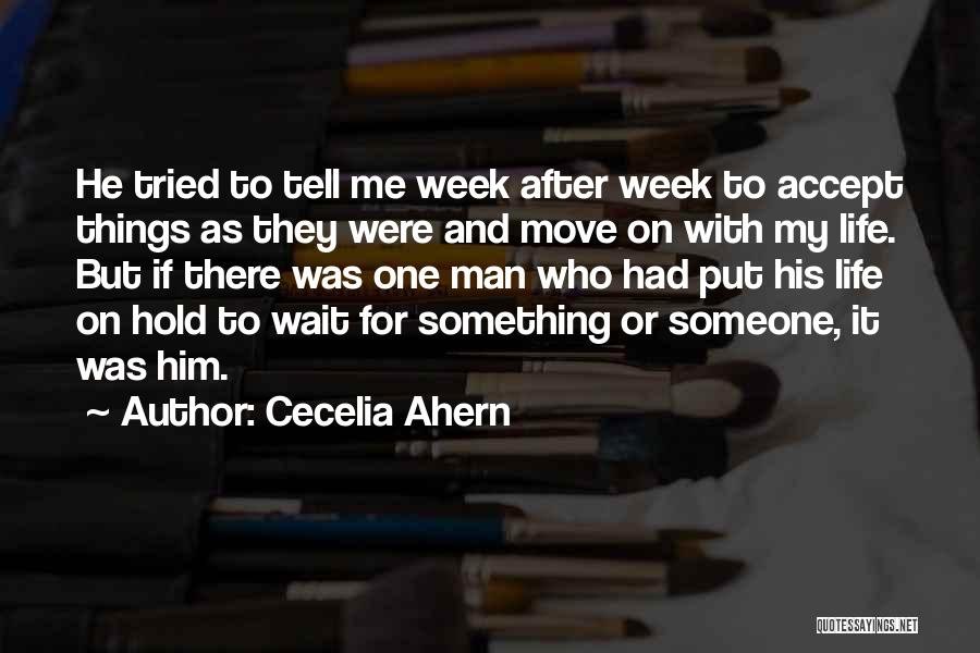 Missing Your Love Of Your Life Quotes By Cecelia Ahern
