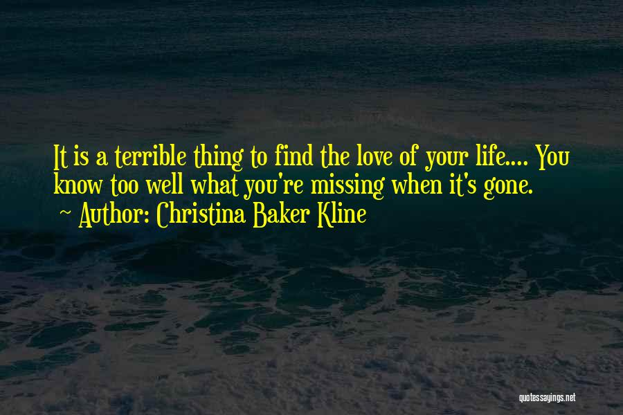 Missing Your Love Of Your Life Quotes By Christina Baker Kline