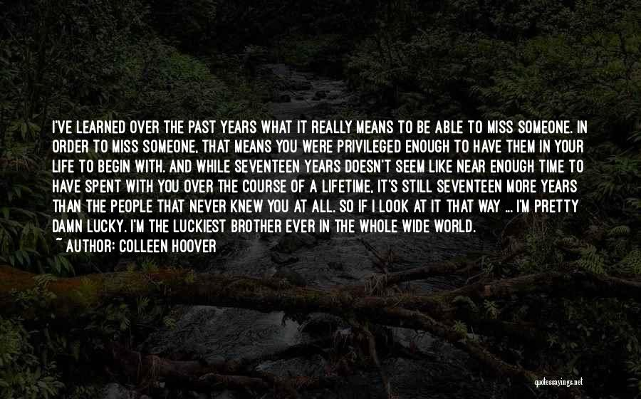 Missing Your Love Of Your Life Quotes By Colleen Hoover