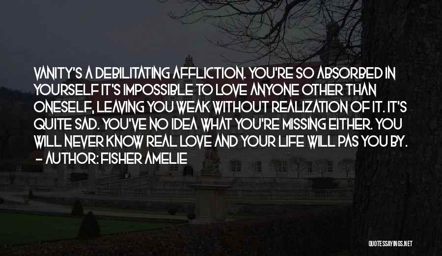 Missing Your Love Of Your Life Quotes By Fisher Amelie