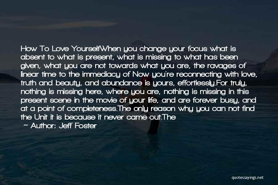 Missing Your Love Of Your Life Quotes By Jeff Foster