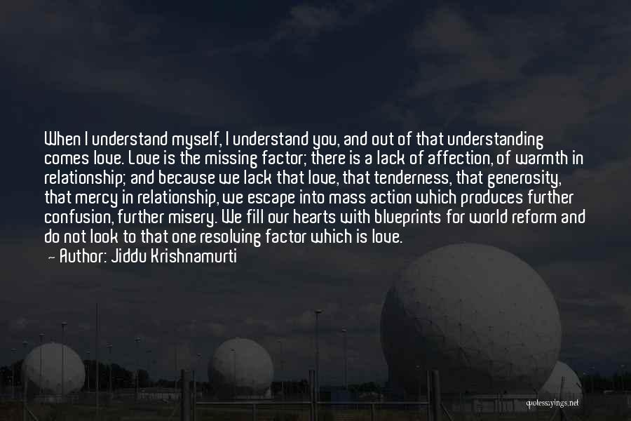 Missing Your Love Of Your Life Quotes By Jiddu Krishnamurti