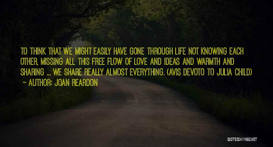 Missing Your Love Of Your Life Quotes By Joan Reardon