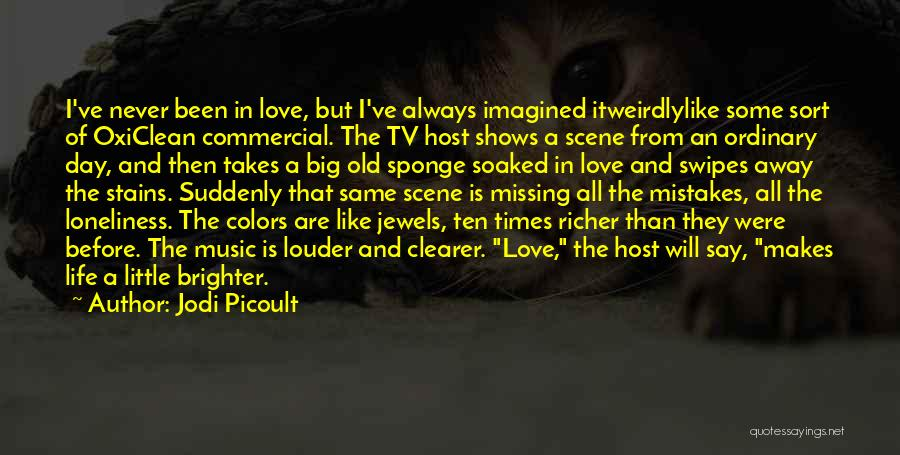 Missing Your Love Of Your Life Quotes By Jodi Picoult