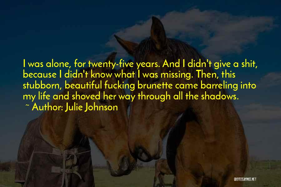 Missing Your Love Of Your Life Quotes By Julie Johnson