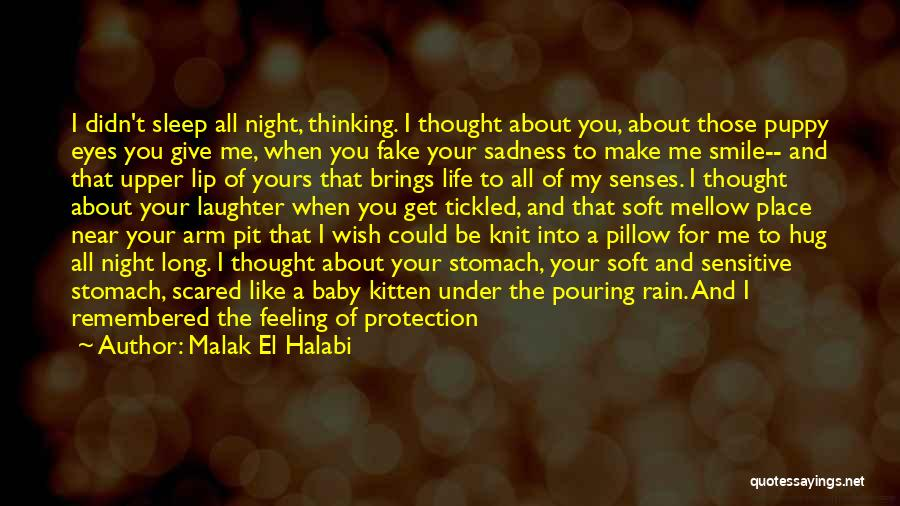 Missing Your Love Of Your Life Quotes By Malak El Halabi