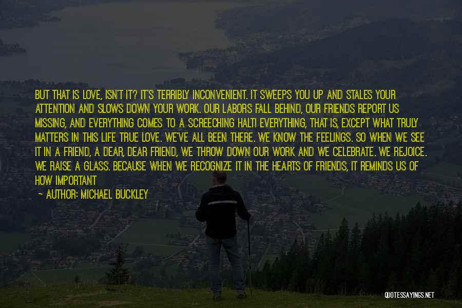 Missing Your Love Of Your Life Quotes By Michael Buckley