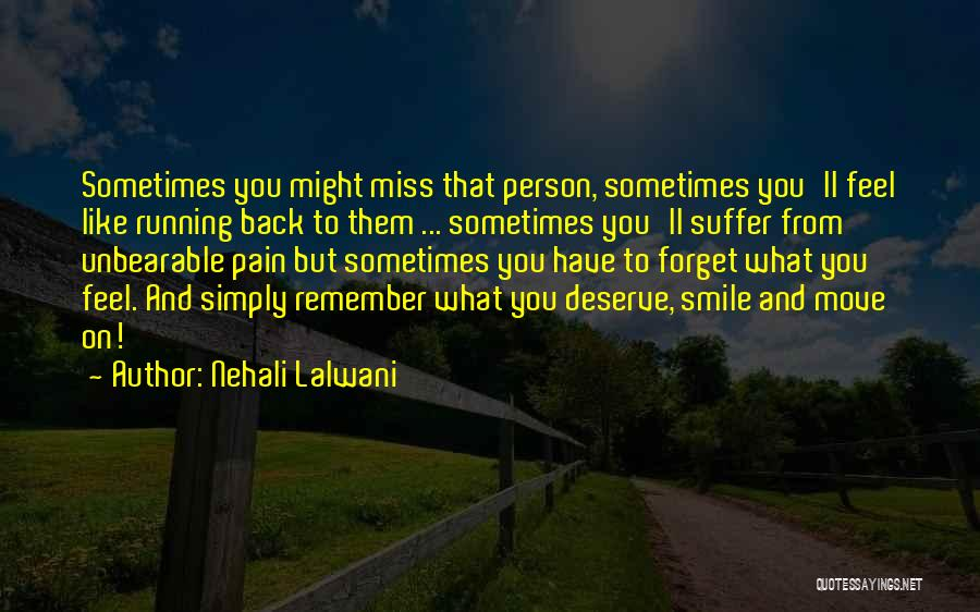 Missing Your Love Of Your Life Quotes By Nehali Lalwani