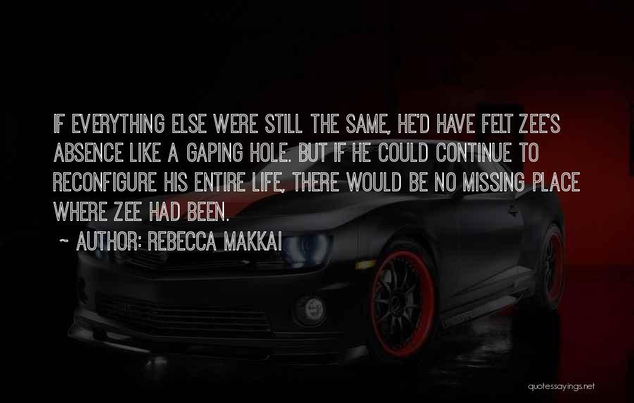 Missing Your Love Of Your Life Quotes By Rebecca Makkai