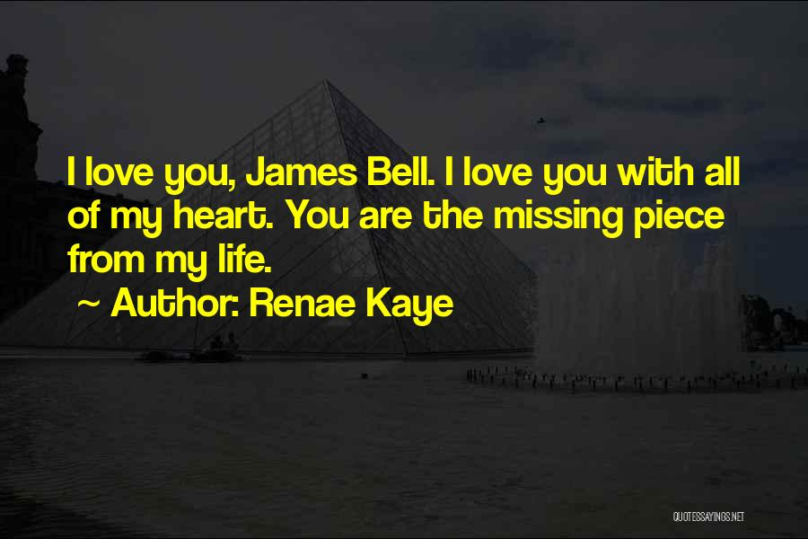 Missing Your Love Of Your Life Quotes By Renae Kaye