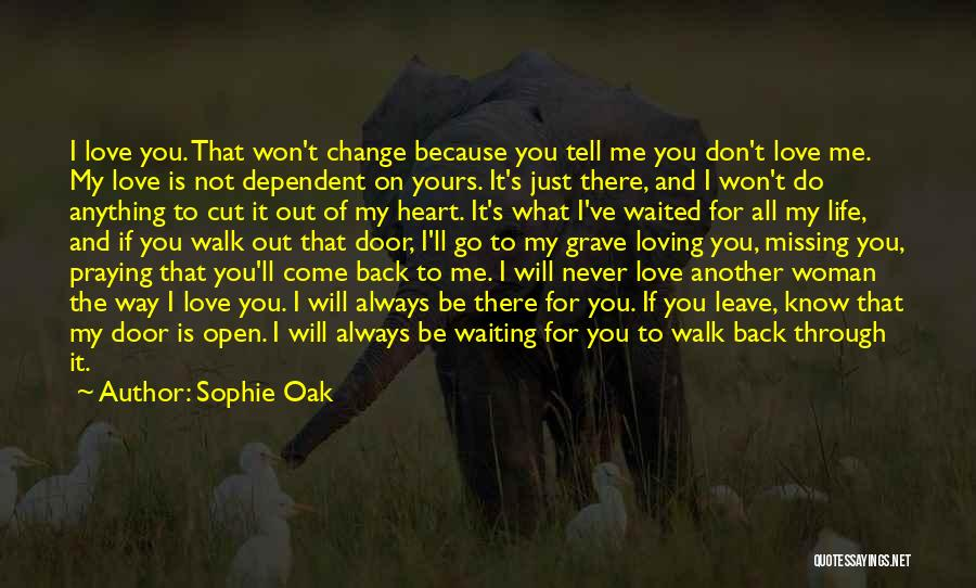 Missing Your Love Of Your Life Quotes By Sophie Oak