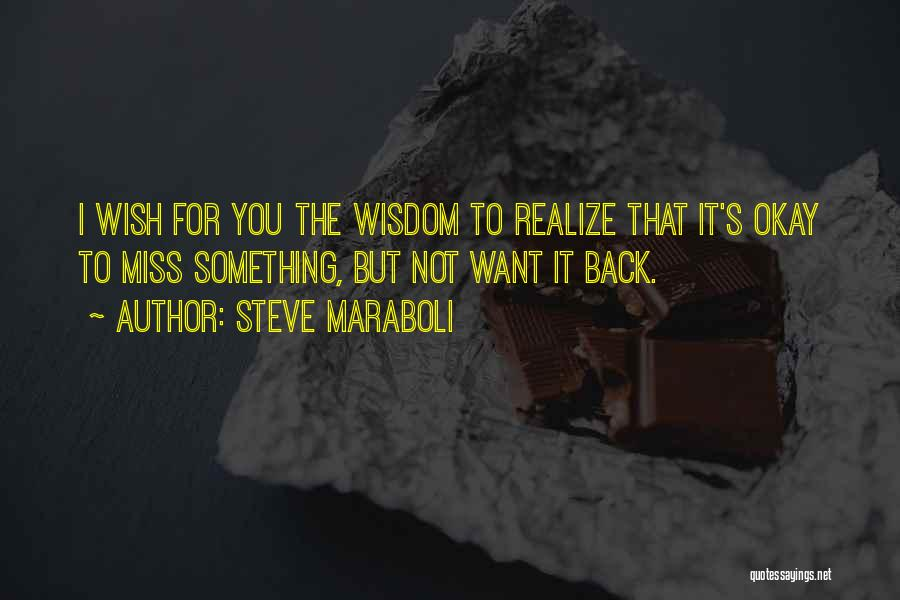Missing Your Love Of Your Life Quotes By Steve Maraboli