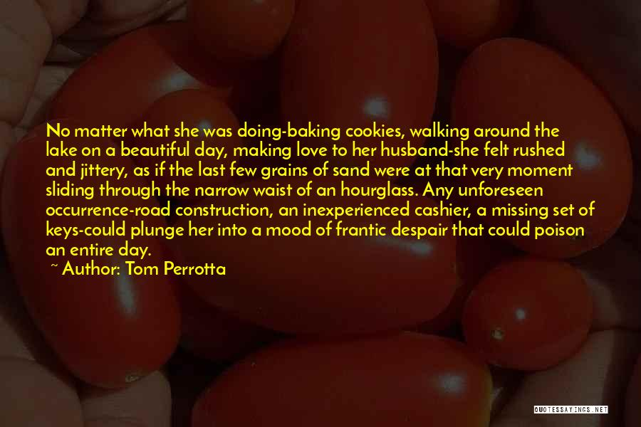 Missing Your Love Of Your Life Quotes By Tom Perrotta