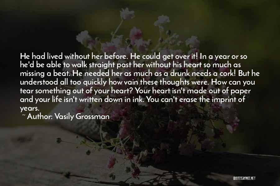 Missing Your Love Of Your Life Quotes By Vasily Grossman
