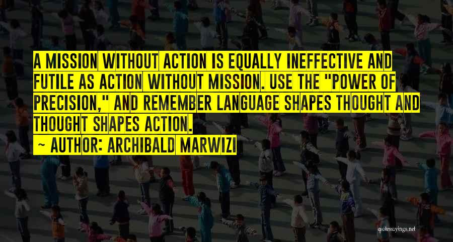 Mission And Purpose Quotes By Archibald Marwizi