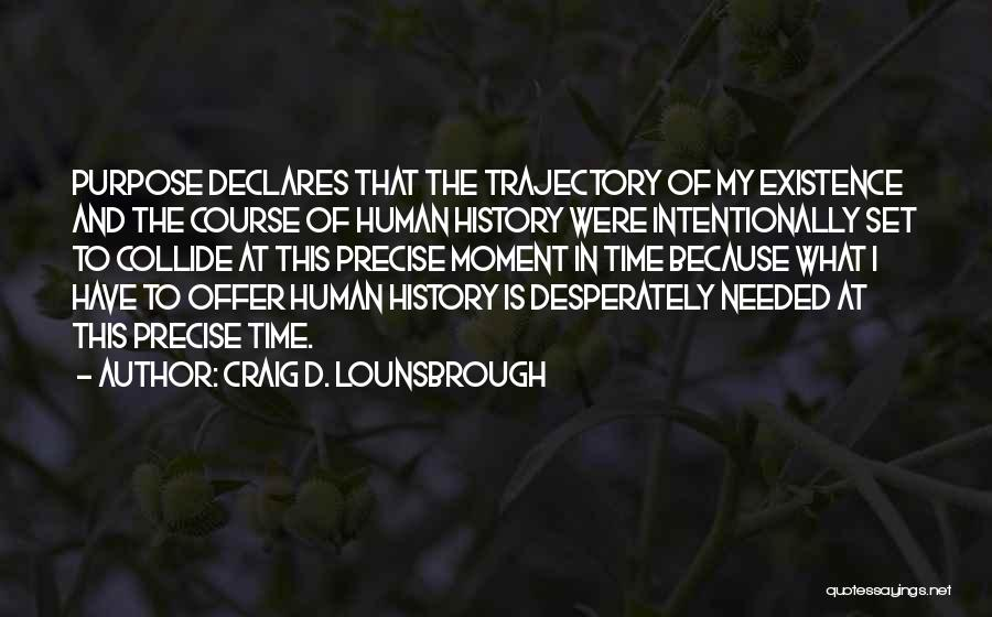 Mission And Purpose Quotes By Craig D. Lounsbrough