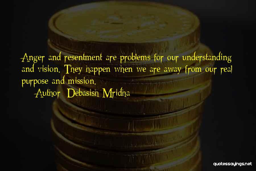 Mission And Purpose Quotes By Debasish Mridha