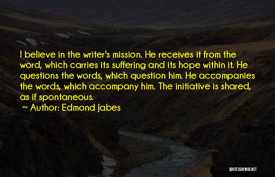 Mission And Purpose Quotes By Edmond Jabes