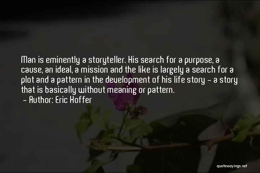 Mission And Purpose Quotes By Eric Hoffer
