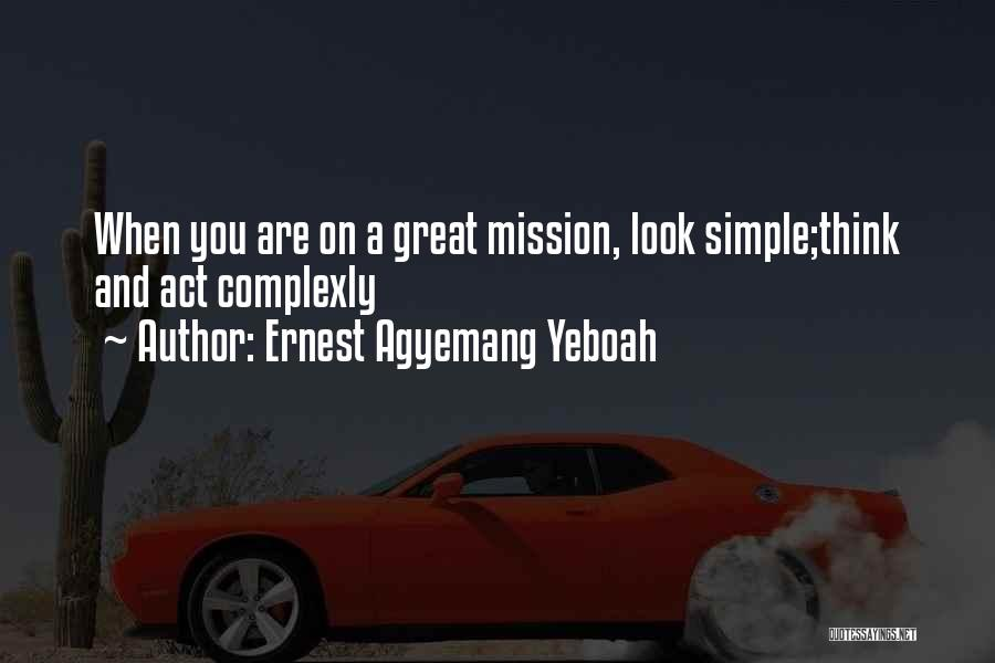 Mission And Purpose Quotes By Ernest Agyemang Yeboah