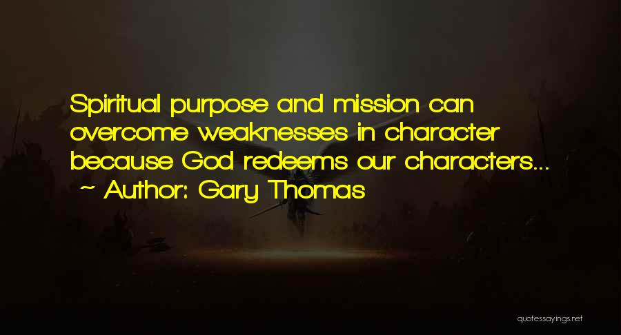 Mission And Purpose Quotes By Gary Thomas