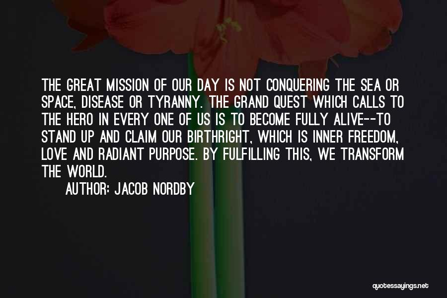 Mission And Purpose Quotes By Jacob Nordby