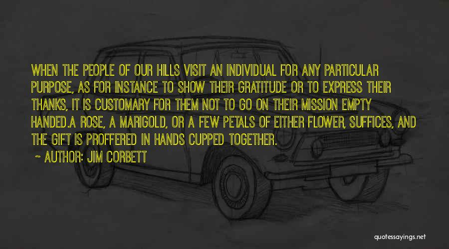 Mission And Purpose Quotes By Jim Corbett