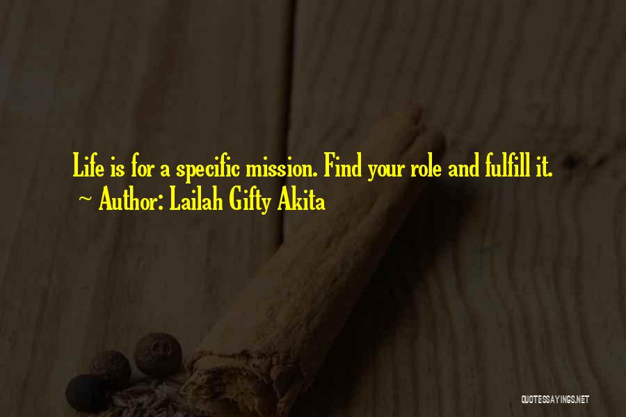 Mission And Purpose Quotes By Lailah Gifty Akita