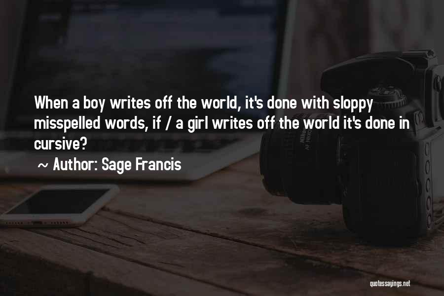 Misspelled Words Quotes By Sage Francis