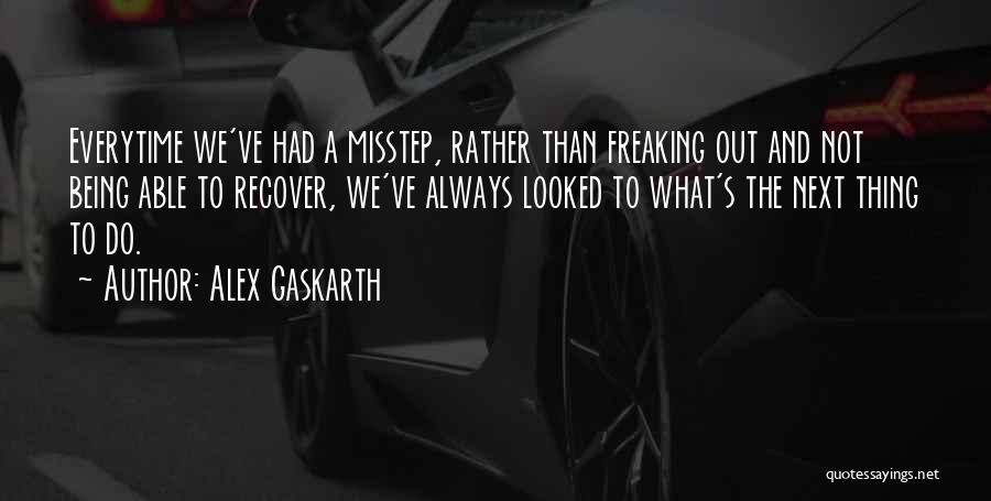 Misstep Quotes By Alex Gaskarth