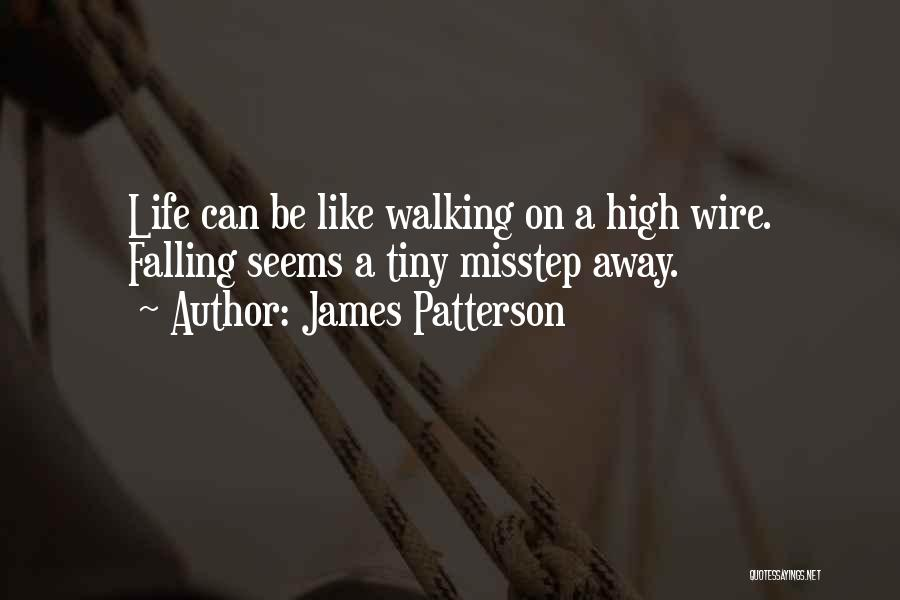 Misstep Quotes By James Patterson