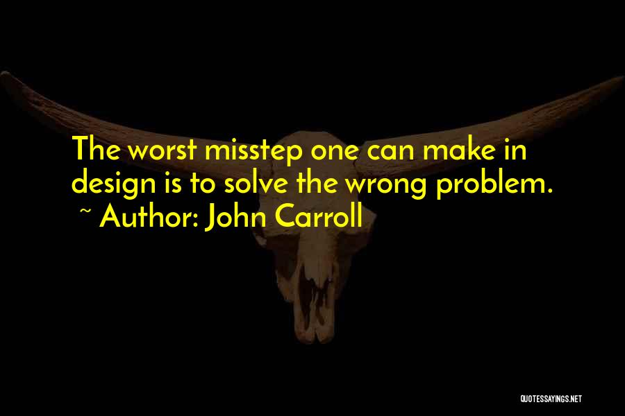 Misstep Quotes By John Carroll