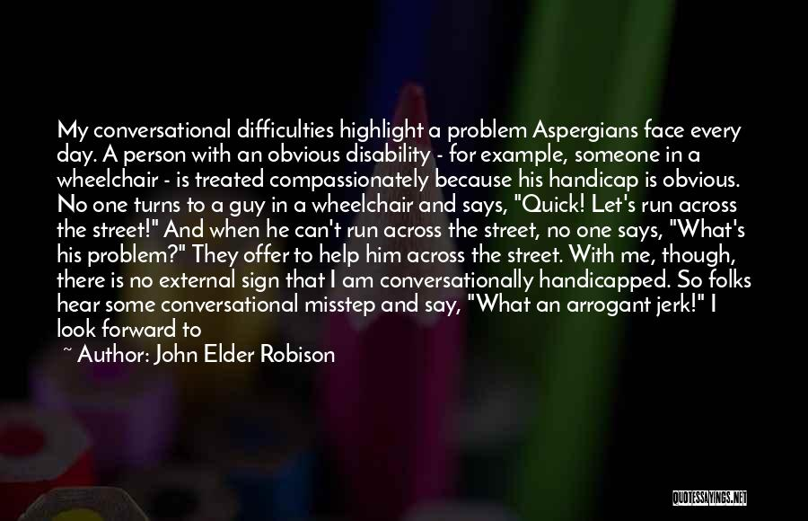 Misstep Quotes By John Elder Robison