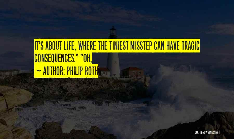 Misstep Quotes By Philip Roth