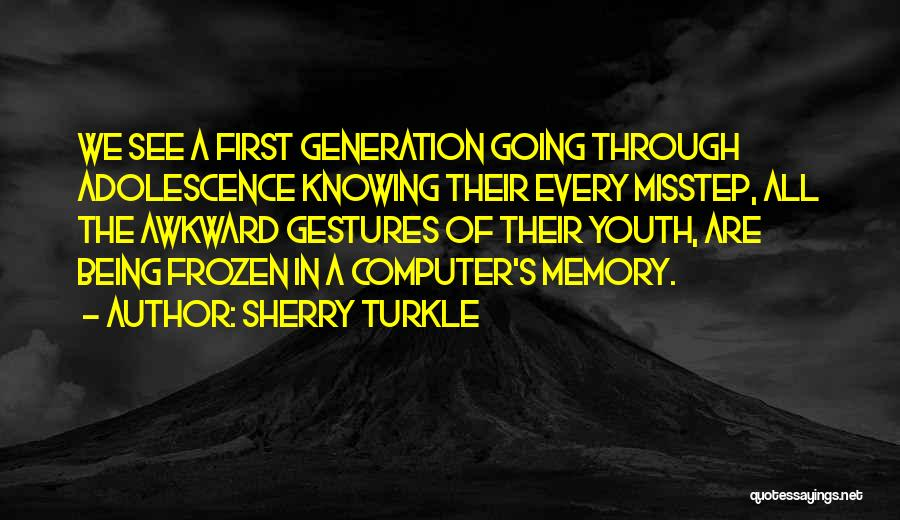Misstep Quotes By Sherry Turkle