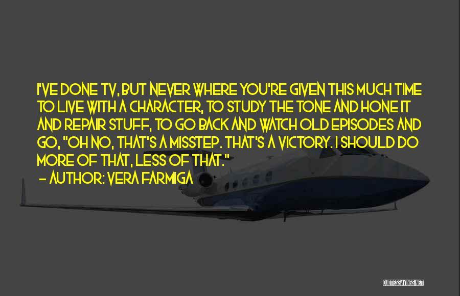 Misstep Quotes By Vera Farmiga