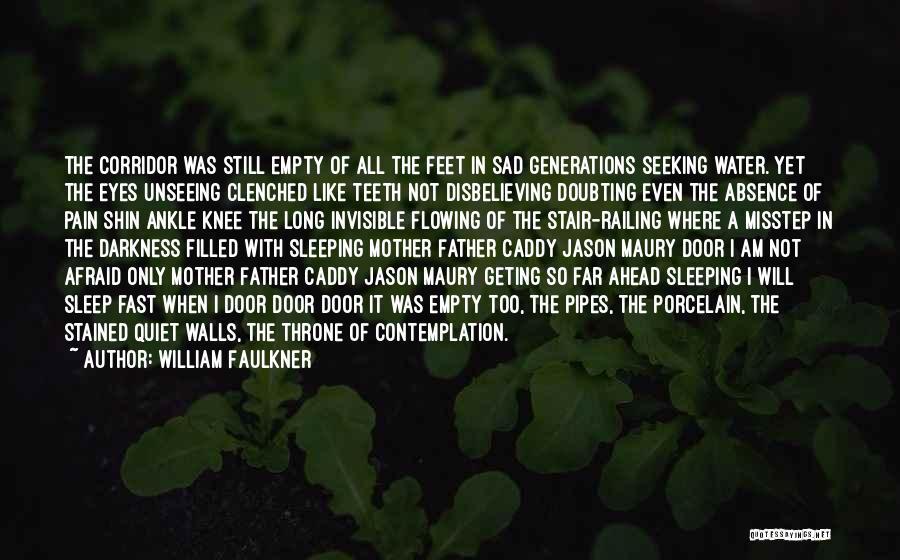 Misstep Quotes By William Faulkner