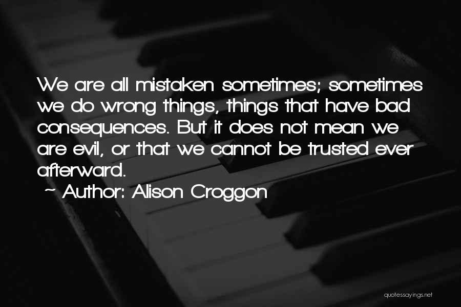 Mistaken Trust Quotes By Alison Croggon