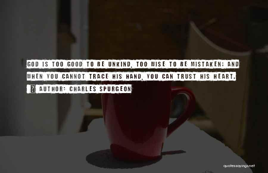 Mistaken Trust Quotes By Charles Spurgeon