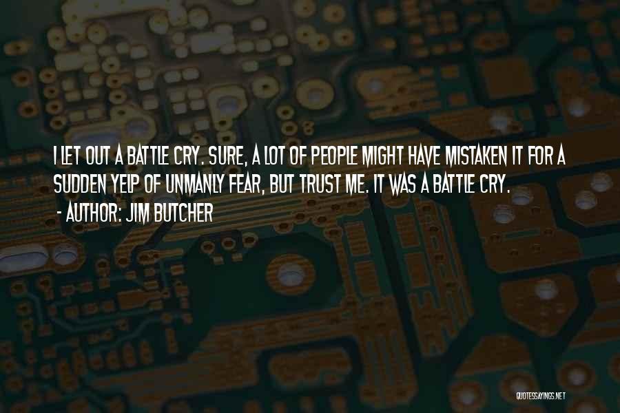 Mistaken Trust Quotes By Jim Butcher
