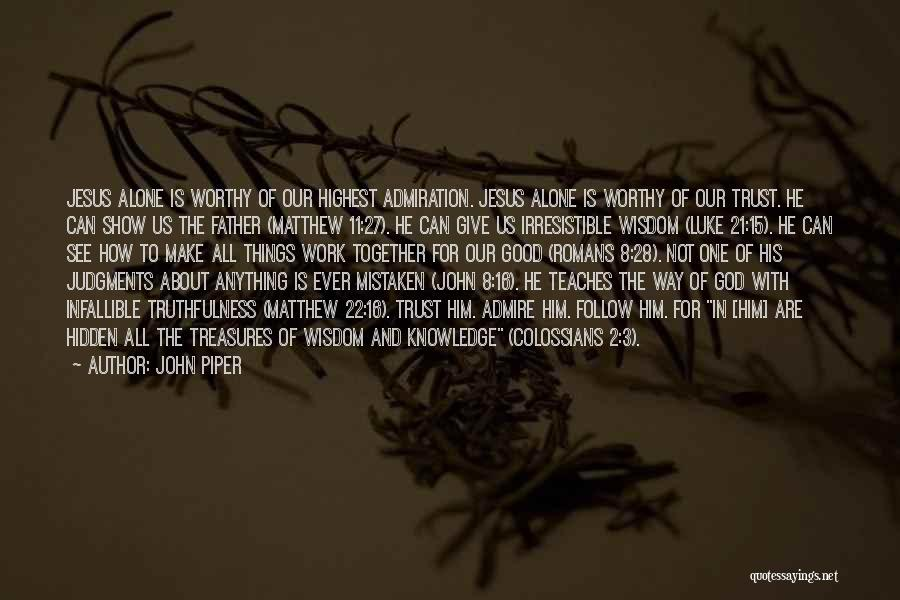 Mistaken Trust Quotes By John Piper