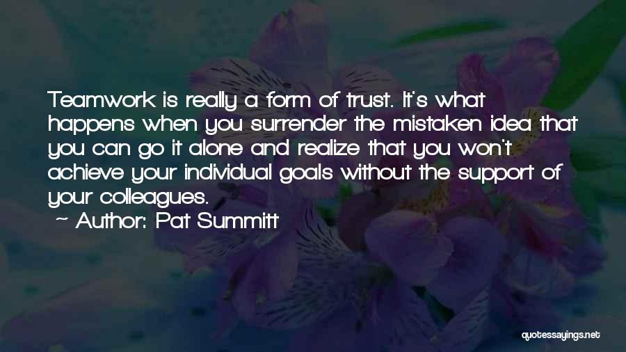 Mistaken Trust Quotes By Pat Summitt