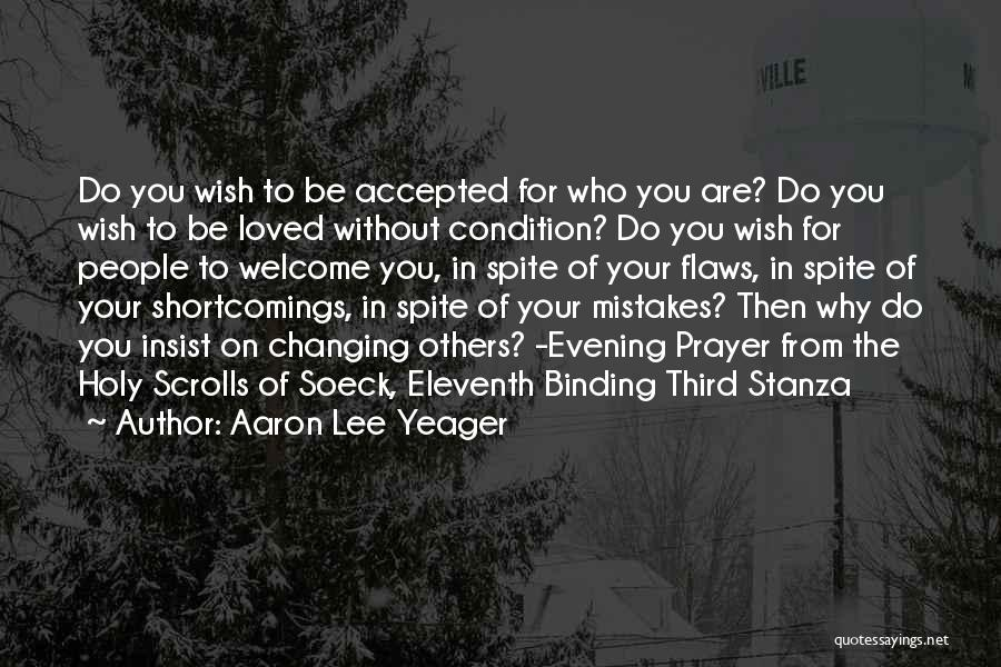 Mistakes And Flaws Quotes By Aaron Lee Yeager